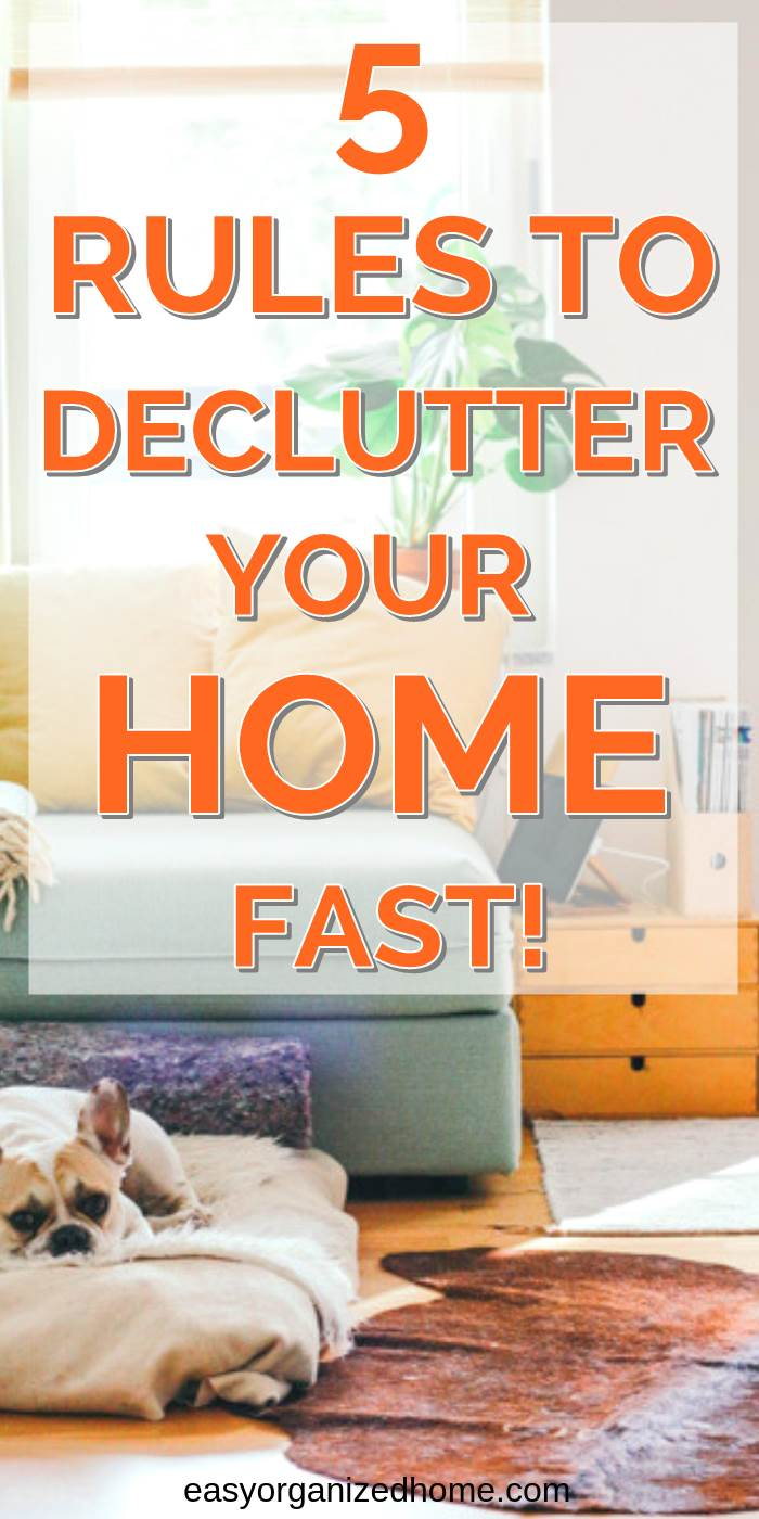 5 rules to declutter your home fast #declutter #decluttering #declutteryourhome #declutteringtips #declutteringahouse #organization #organize #organizing #organizationideas