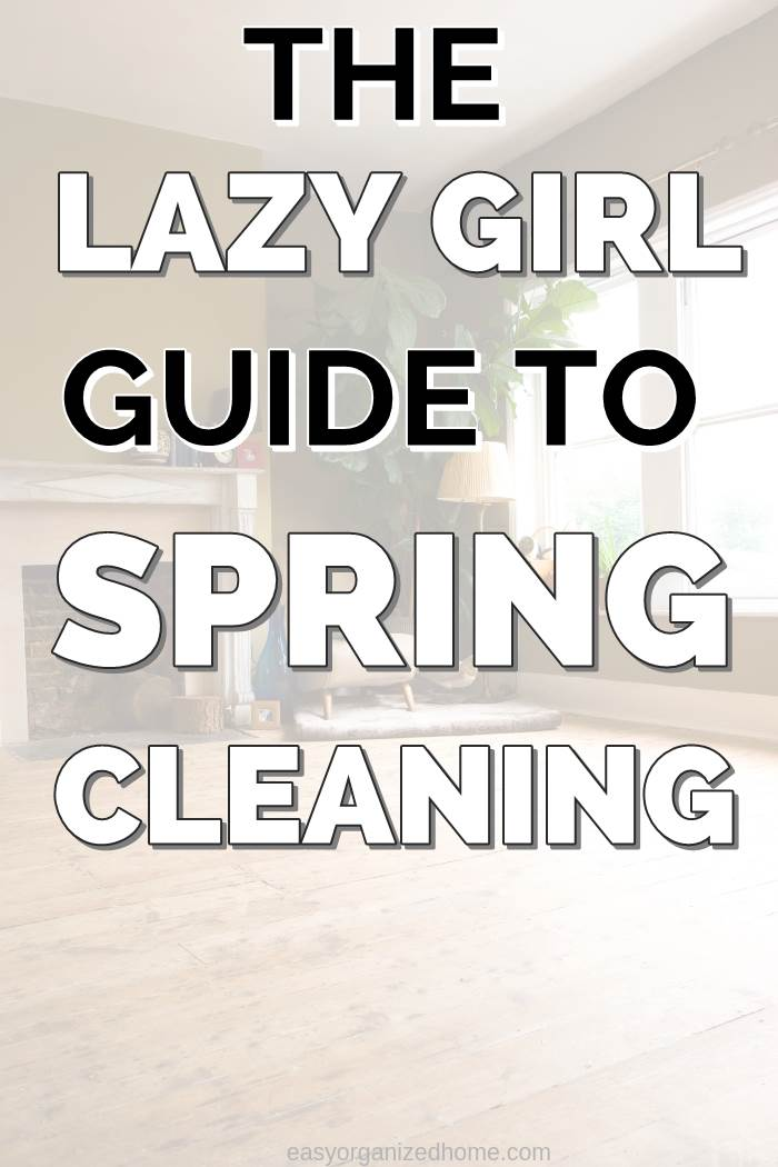The lazy girl's guide to spring cleaning your entire home fast with tips and tricks to get it all clean #cleaning #cleaningtips #cleaninghacks #cleaningtricks #housecleaning #housecleaningtips #housekeeping  #springcleaning #springclean