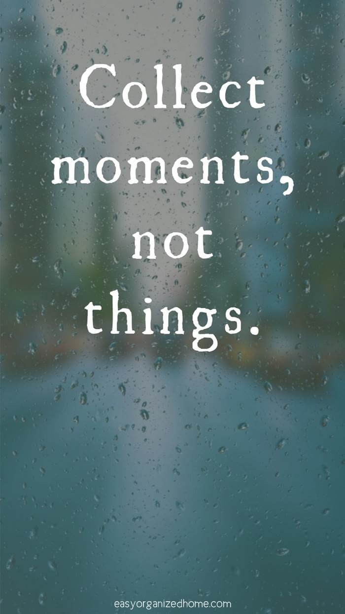 collect moments not things quote #quote #quoteoftheday #quotestoliveby #quotesinspirational #motivation #motivationalquotes #inspirational #inspirationalquotes #inspirationalwords #organizationquotes #organization #declutteringquotes #decluttering #minimalist #minimalist #minimalistquotes