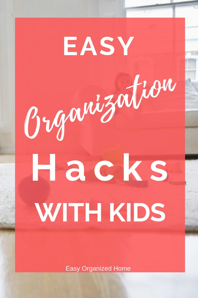 Get organized even with kids at home with these easy organization hacks. #getorganized #homeorganization #organizationwithkids #homehacks #organization