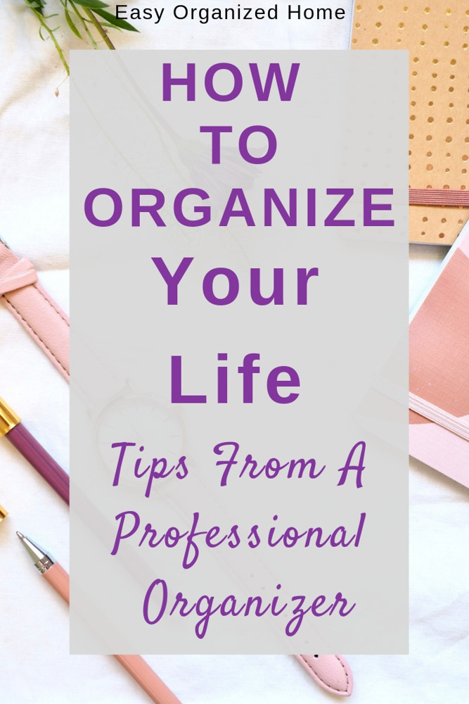 How To Organize your whole life. See this easy 7 step process to get organized today. #organizedlife #organizedlifedailyroutines #organizedlifefeelingoverwhelmed #organizedlifestyle #organization #getorganized
