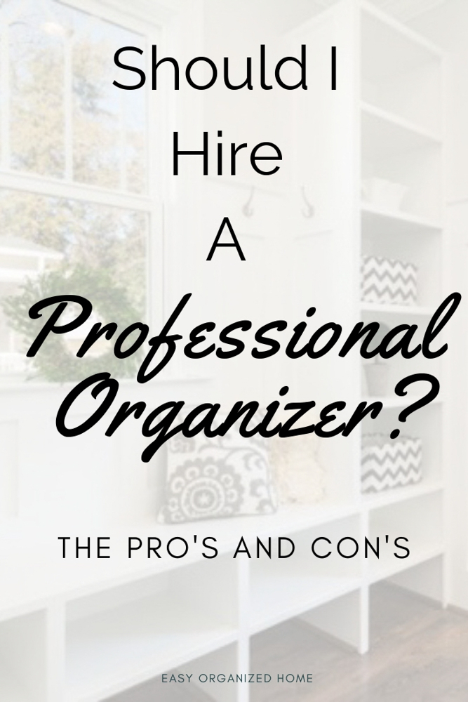Feeling overwhelmed with life? Maybe a professional organizer can change your life around. Find out the pro's and con's of hiring a professional organizer. #organization #professionalorganizer #organized #lifeorganization #homeorganization #getorganized #lifehack