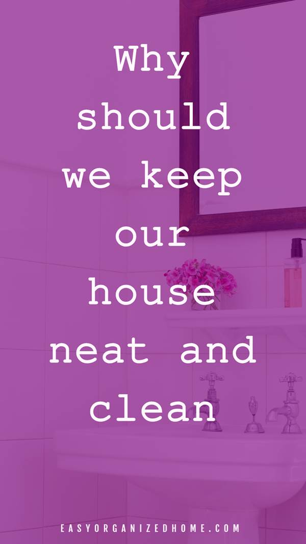 Why should we keep our house neat and clean. The most important benefits of cleanliness. #cleanhouse #cleanhome #cleaning #cleaningtips #cleaningtricks #cleaninghacks