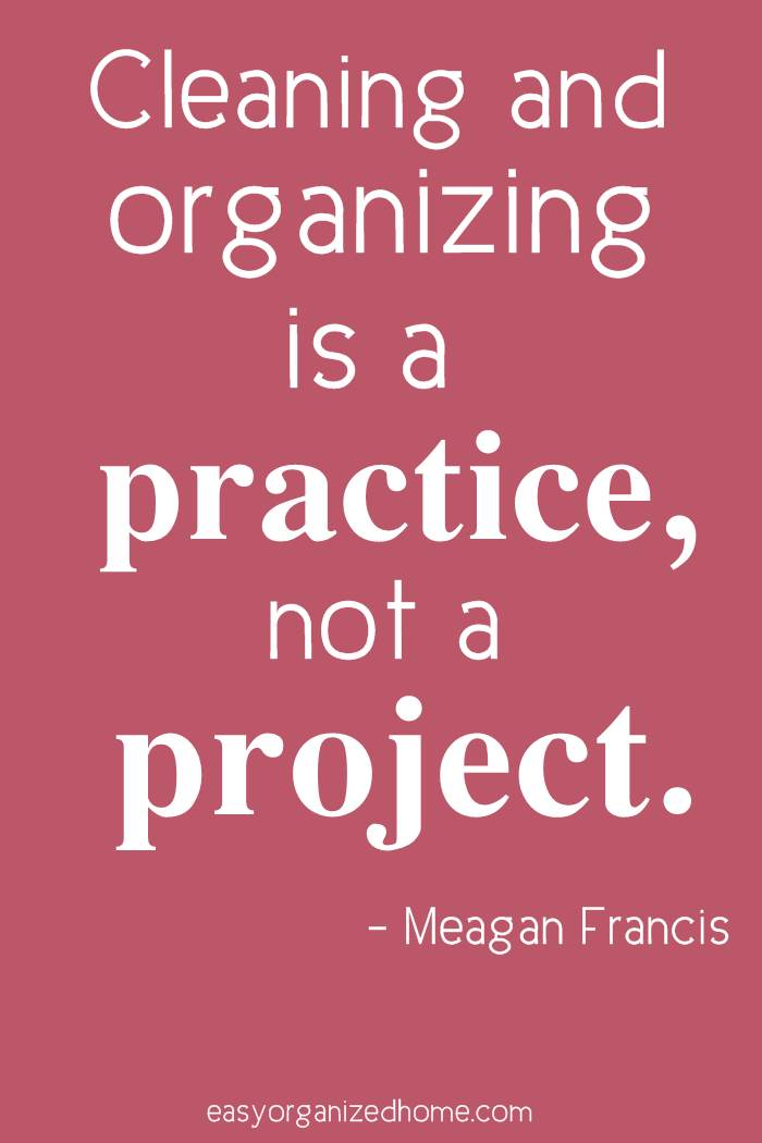 cleaning and organizing is a practice, not a project. #quote #quoteoftheday #quotestoliveby #quotesinspirational #motivation #motivationalquotes #inspirational #inspirationalquotes #inspirationalwords #organizationquotes #organization #declutteringquotes #decluttering #minimalist #minimalist #minimalistquotes