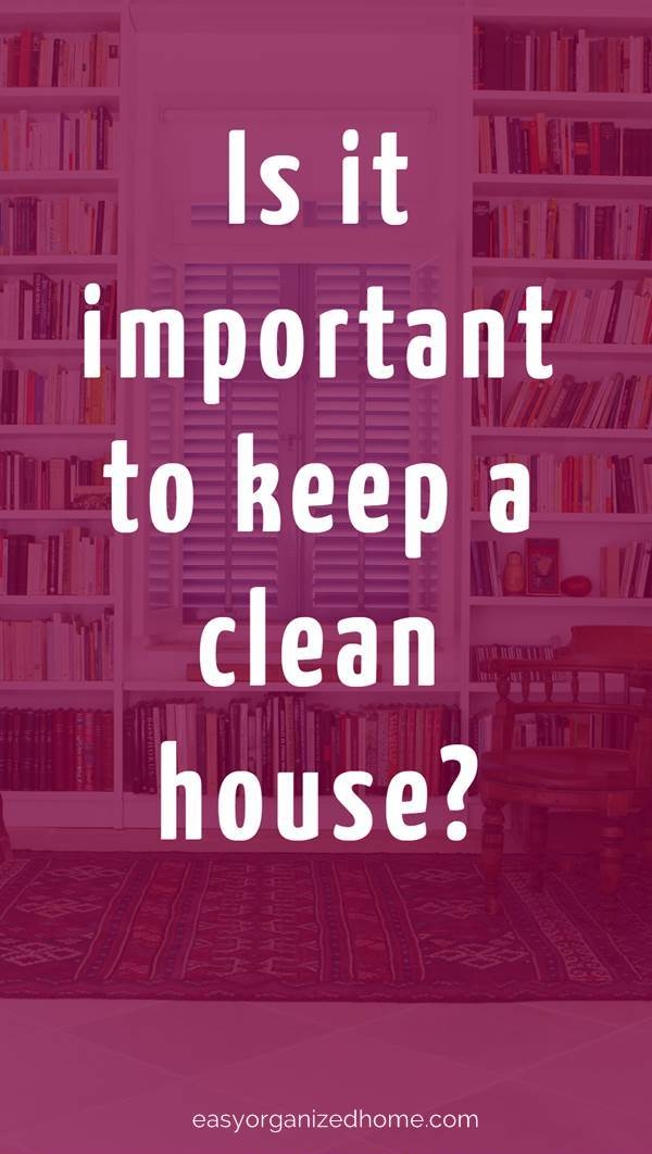 Is it important to keep a clean house? Benefits of having a clean house that you might not realize. #cleanhouse #cleanhome #cleaning #cleaningtips #cleaningtricks #cleaninghacks
