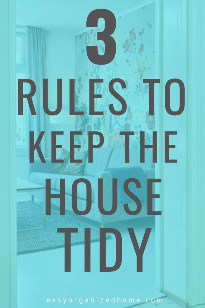 Simple rules to live by to keep your home tidy and organized for good! #organization #organize #organizing #organizationideas #organizationtips #organizationhacks #organizationideasforthehome #organise #organizedhome #organizingtips #organizingyourhome #organizingclutter #organizingideas #konmari
