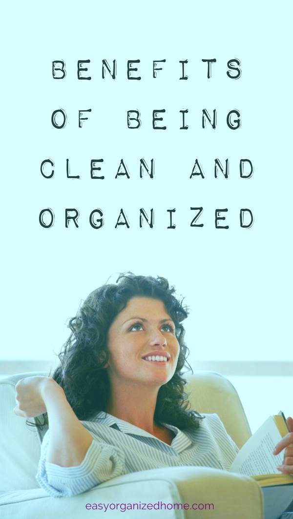Benefits of being clean and organized. The most important reasons why you need to clean your house. #cleanhouse #cleanhome #cleaning #cleaningtips #cleaningtricks #cleaninghacks