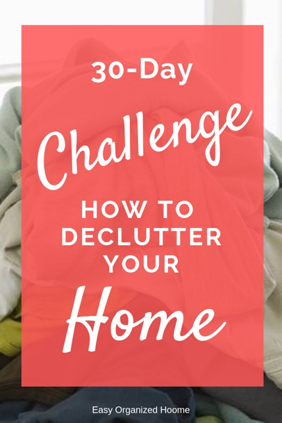 30 days till a clutter free home. Try this free declutter challenge. #declutter #declutterhome #declutteringyourhome #30daychallenge #decluttering #clutter #declutterchallenge